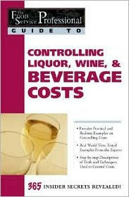 Controlling Liquor, Wine and Beverage Costs